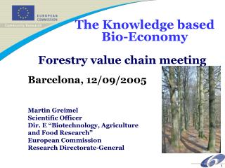 The Knowledge based  			Bio-Economy Forestry value chain meeting Barcelona, 12/09/2005