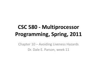 CSC 580 - Multiprocessor Programming, Spring, 2011