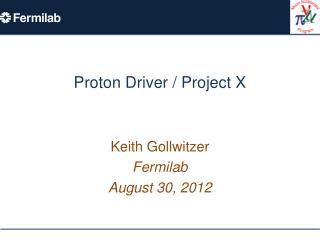 Proton Driver / Project X