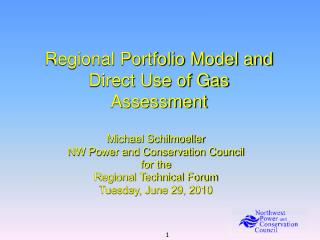 Regional Portfolio Model and Direct Use of Gas Assessment