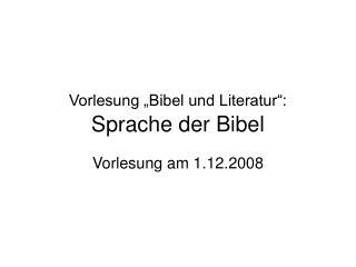 Vorlesung  Bibel und Literatur :  Sprache der Bibel