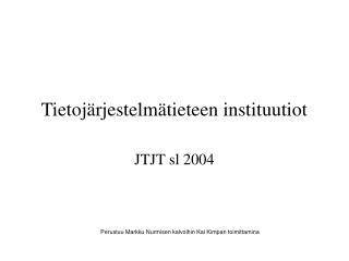 Tietojärjestelmätieteen instituutiot