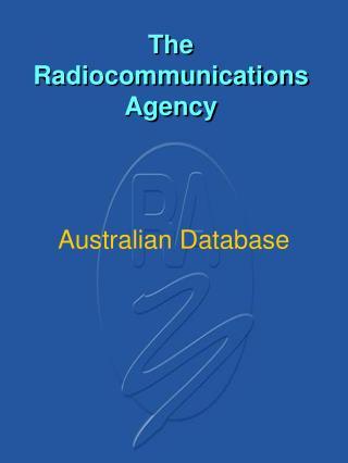 The Radiocommunications Agency