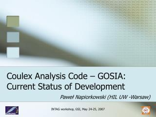 Coulex Analysis Code –  GOSIA:  Current  S tatus of  D evelopment