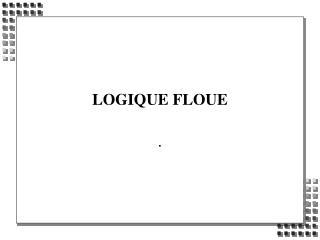 LOGIQUE FLOUE
