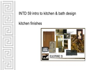 INTD 59 intro to kitchen & bath design kitchen finishes