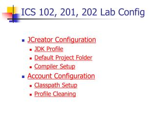 ICS 102, 201, 202 Lab Config