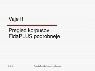 Vaje II Pregled korpusov FidaPLUS podrobneje