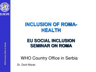 INCLUSION OF ROMA- HEALTH  EU SOCIAL INCLUSION  SEMINAR ON ROMA