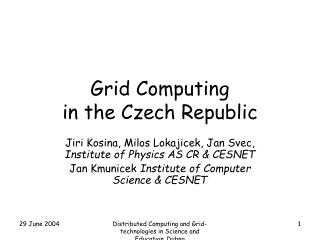 Grid Computing  in the Czech Republic