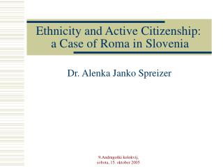 Ethnicity and Active Citizenship:  a Case of Roma in Slovenia