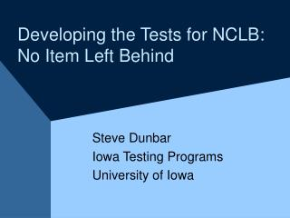 Developing the Tests for NCLB: No Item Left Behind