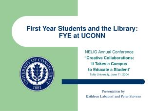 First Year Students and the Library: FYE at UCONN