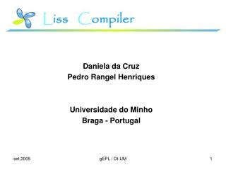Daniela da Cruz Pedro Rangel Henriques Universidade do Minho Braga - Portugal