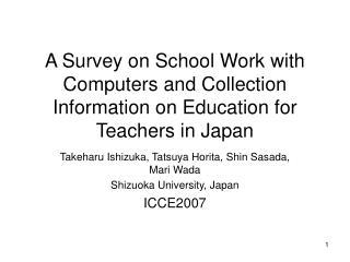 Takeharu Ishizuka, Tatsuya Horita, Shin Sasada, Mari Wada Shizuoka University, Japan ICCE2007