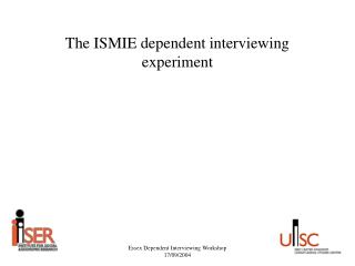 The ISMIE dependent interviewing experiment