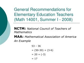 General Recommendations for Elementary Education Teachers (Math 14001, Summer I - 2008)