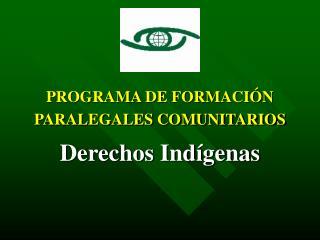 PROGRAMA DE FORMACIÓN  PARALEGALES COMUNITARIOS