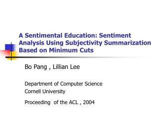 A Sentimental Education: Sentiment Analysis Using Subjectivity Summarization Based on Minimum Cuts