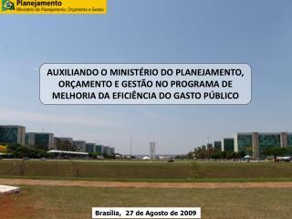 Brasília,  27 de Agosto de 2009