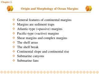 Origin and Morphology of Ocean Margins