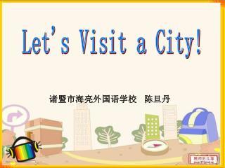Let's Visit a City!