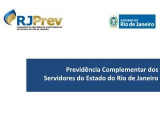 Previd�ncia Complementar dos  Servidores do Estado do Rio de Janeiro