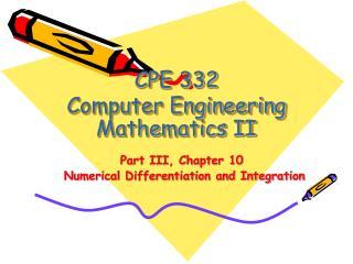 CPE 332 Computer Engineering Mathematics II