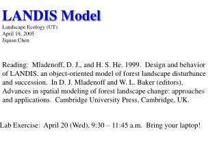 LANDIS Model Landscape Ecology (UT) April 18, 2005 Jiquan Chen