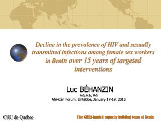 Luc B�HANZIN MD,  MSc, PhD Afri -Can Forum, Entebbe,  January  17-19, 2013