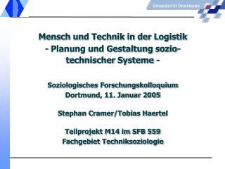 Mensch und Technik in der Logistik - Planung und Gestaltung sozio-technischer Systeme -   Soziologisches Forschungskollo