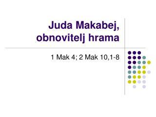 Juda Makabej, obnovitelj hrama