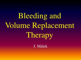 Bleeding and Volume Replacement Therapy