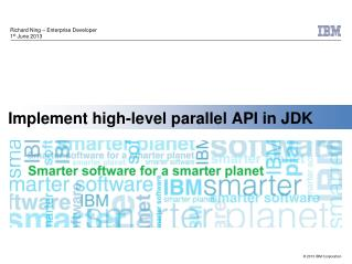 Implement high-level parallel API in JDK
