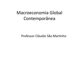 Macroeconomia Global Contemporânea