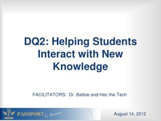 DQ2: Helping Students Interact with New Knowledge