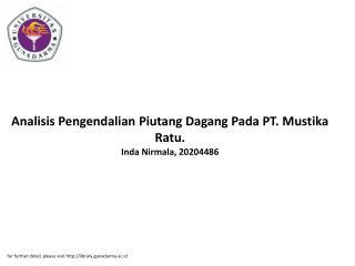Analisis Pengendalian Piutang Dagang Pada PT. Mustika Ratu. Inda Nirmala, 20204486