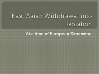 East Asian Withdrawal into Isolation