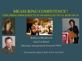 MEASURING COMPETENCE?  EXPLORING FIRM EFFECTS IN PHARMACEUTICAL RESEARCH