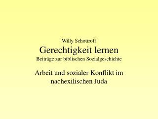 Willy Schottroff Gerechtigkeit lernen Beiträge zur biblischen Sozialgeschichte