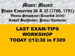 LAST EXAM-TIPS WORKSHOP  TODAY @12:30 in F309