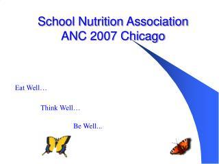 School Nutrition Association  ANC 2007 Chicago