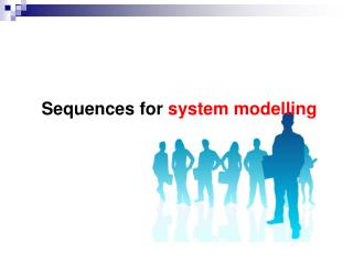 Sequences for  system modelling