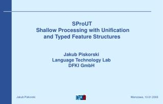SProUT  Shallow Processing with Unification and Typed Feature Structures