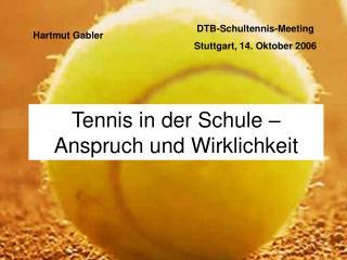 Tennis in der Schule –  Anspruch und Wirklichkeit
