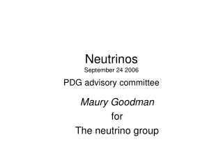 Neutrinos September 24 2006 PDG advisory committee