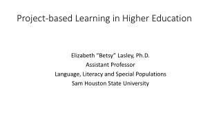 Project-based Learning in Higher Education