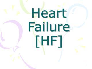 Heart Failure [HF]
