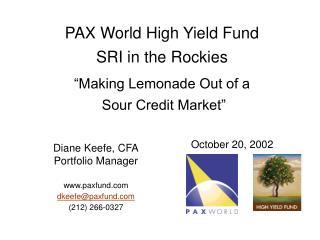 Diane Keefe, CFA Portfolio Manager  paxfund dkeefepaxfund 212 266-0327