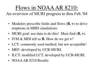 Flows in NOAA AR 8210: An overview of MURI progress to thru Feb.'04